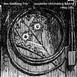 ben goldberg trio - 1 may 2014, jazzatelier, ulrichsberg austria